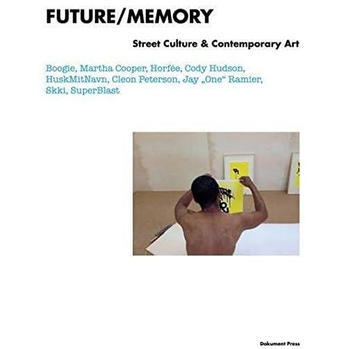 Future/Memory : Street Culture & Contemporary Art
