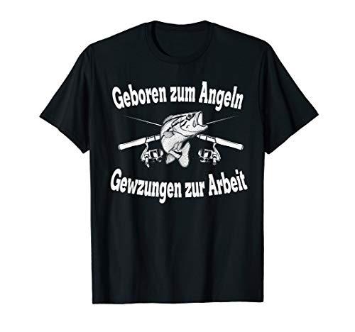 Geboren Zum Angeln Gezwungen Zur Arbeit Angler Angel T-Shirt -
