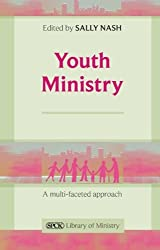 Youth Ministry: A Multi-Faceted Approach (Spck Library of Ministry)