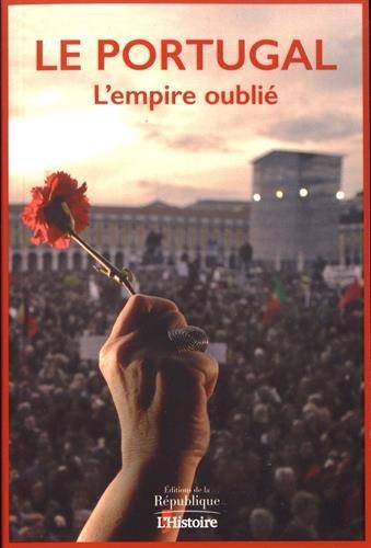 Portugal : l'empire oublié