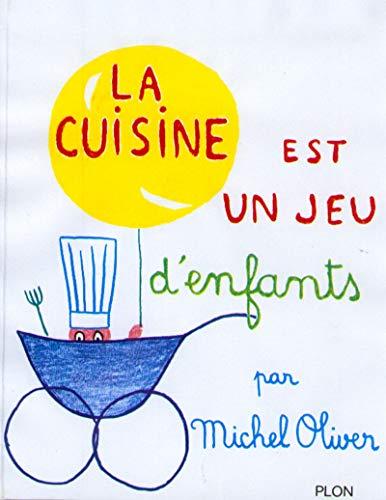 La cuisine est un jeu d'enfants par Michel OLIVER