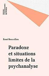 Paradoxe et situations limites de la psychanalyse
