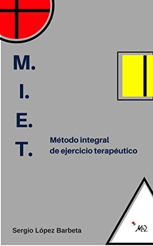 M.I.E.T.: Método integral de ejercicio terapéutico por Sergio López Barbeta