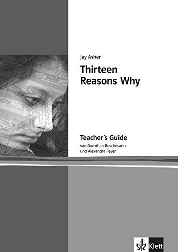 Jay Asher. Thirteen Reasons Why. Teacher's Guide by Dorothea Buschmann and Alexandra Feyer