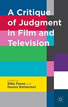 A Critique of Judgment in Film and Television by [Panse, Rothermel]