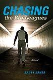 Chasing the Big Leagues (Break Away Books)