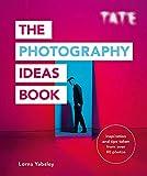 Tate: The Photography Ideas Book (The Art Ideas Books)