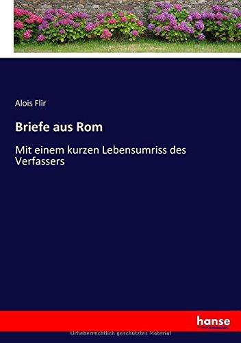 Preisvergleich Produktbild Briefe aus Rom: Mit einem kurzen Lebensumriss des Verfassers