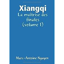 Xiangqi - La maîtrise des finales (volume 1)