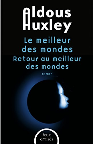 Offre Duo - Aldous Huxley, Le meilleur des mondes et Retour au meilleur des mondes