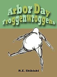 Arbor Day Froggenwroggens (English Edition)