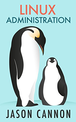 Ebooks Linux Administration: The Linux Operating System and Command Line Guide for Linux Administrators Descargar PDF
