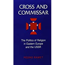 Cross and Commissar: The Politics of Religion in Eastern Europe and the USSR