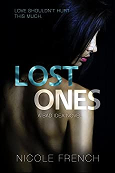 Lost Ones (Bad Idea Book 2) by [French, Nicole]
