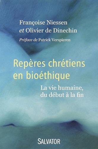 Repères chrétiens en bioéthique : la vie humaine du début à la fin par Françoise Niessen