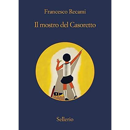 Il Mostro Del Casoretto (La Casa Di Ringhiera Vol. 12)