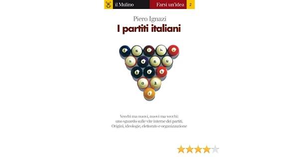 D Ignazi Mobili Bagno.I Partiti Italiani Farsi Un Idea Vol 2 Ebook Piero Ignazi