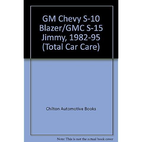 GM Chevy S-10 Blazer/GMC S-15 Jimmy, 1982-95 (Total Car Care)
