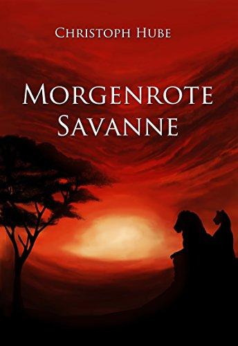 Buchseite und Rezensionen zu 'Morgenrote Savanne' von Christoph Hube
