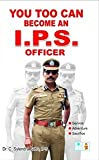 You too can become an I.P.S. Officer