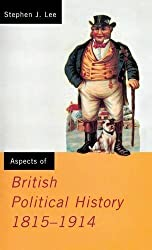 Aspects of British Political History 1815-1914 (Media Practice (Hardcover)) by Stephen J. Lee (2015-10-08)