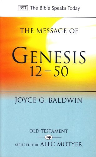 The Message of Genesis 12-50: From Abraham to Joseph (The Bible Speaks Today) by Joyce Gertrude Baldwin (1986-08-02)