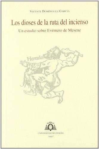 Descargar Libro Los dioses de la ruta del incienso: Un estudio sobre Evémero de Mesene de Vicente Domínguez García