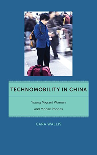 technomobility-in-china-young-migrant-women-and-mobile-phones-critical-cultural-communication-by-car