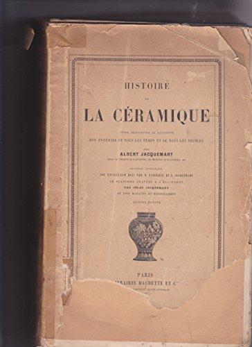 Histoire de la céramique: étude descriptive et raisonnée des poteries de tous les temps et de tous les peuples. par Jacquemart a.