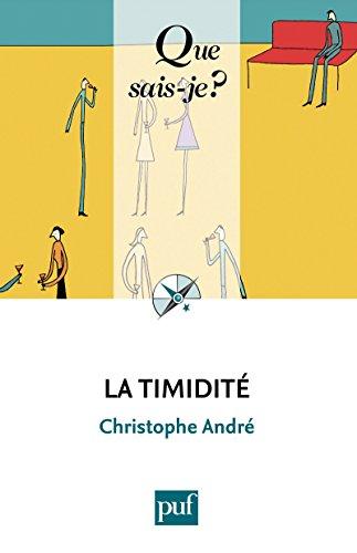 La timidité: « Que sais-je ? » n° 3200 par Christophe André