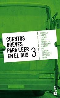 Cuentos breves para leer en el bus 3 par  Varios autores