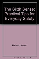 The Sixth Sense: Practical Tips for Everyday Safety
