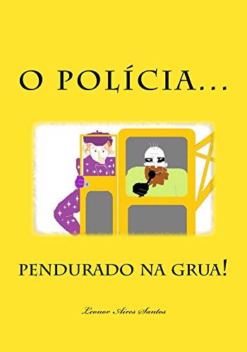 O Polícia pendurado na grua! (A Vila dos Pás Livro 1) (Portuguese...