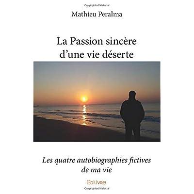 La Passion sincère d'une vie déserte