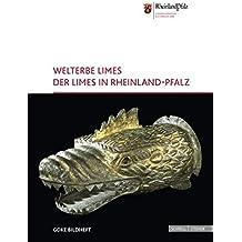 Welterbe Limes: Der Limes in Rheinland-Pfalz (Gdke Bildhefte)
