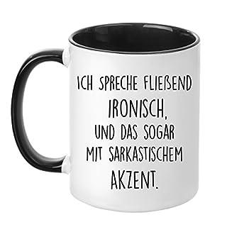 Tasse mit Spruch - Ich spreche fließend ironisch und das sogar mit sarkastischem Akzent - beidseitig bedruckt - Teetasse - Kaffeetasse - lustig - Arbeit - Büro - Chef