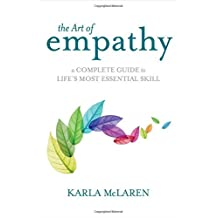 The Art of Empathy: A Training Course in Life's Most Essential Skill by Karla McLaren (2013-11-15)