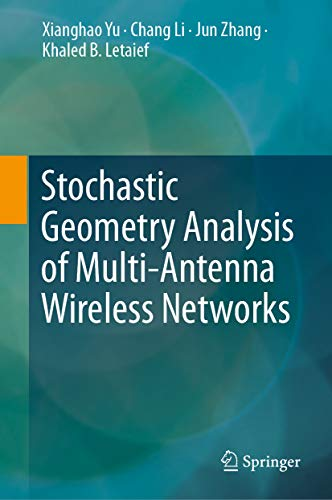 Stochastic Geometry Analysis of Multi-Antenna Wireless Networks (English Edition)