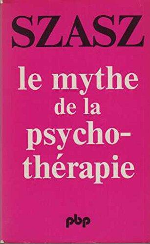 Le mythe de la psychothérapie