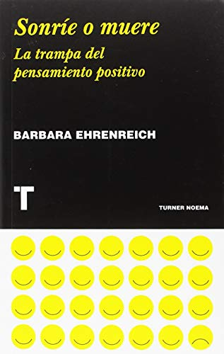 Sonríe o muere (Noema) por Barbara Ehrenreich