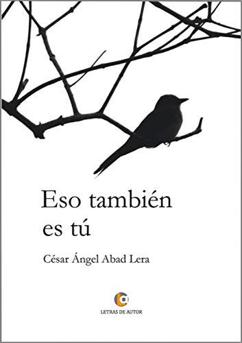 Eso también es tú por César Ángel Abad Lera