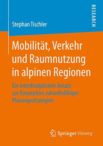 mobilitat-verkehr-und-raumnutzung-in-alpinen-regionen-ein-interdisziplinarer-ansatz-zur-konzeption-z