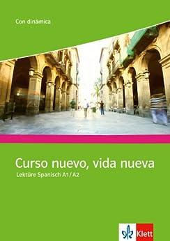 Curso nuevo, vida nueva (A1-A2): Lektüre Spanisch A1/A2 (Spanish Edition) von [Miquel, Lourdes]
