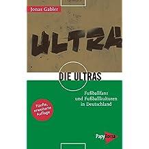 Die Ultras: Fußballfans und Fußballkulturen in Deutschland (Neue Kleine Bibliothek)