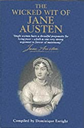 The Wicked Wit of Jane Austen by Dominique Enright (2002-04-11)