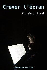 Crever l'écran par Elisabeth Brami