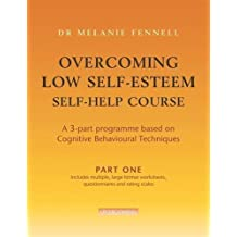 Overcoming Low Self-Esteem Self-Help Course Part Three: Pt. 3 by Dr Melanie Fennell (2006-01-26)