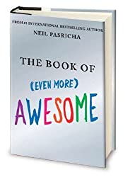 The Book of Even More Awesome by Neil Pasricha (2011-04-28)