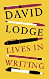 Lives in Writing by David Lodge (2014-02-06) - David Lodge