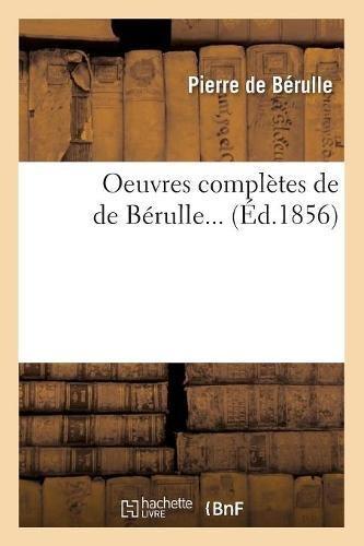 Oeuvres complètes de de Bérulle (Éd.1856) par Pierre de Bérulle